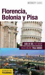 florencia, bolonia y pisa 2016 (intercity guides) 9788499358055