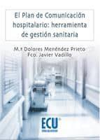 el plan de comunicación hospitalario: herramienta de gestión sanitaria (ebook)-mª dolores menendez prieto-9788499480855