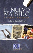 el nuevo maestro y otros relatos (ebook)-alberto ibarrola oyon-9788499483955