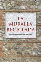 la muralla reciclada (ebook)-rafael martin moyano-9788499496955