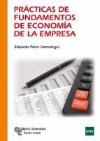 prácticas de fundamentos de economía de la empresa eduardo perez gorostegui 9788499611655
