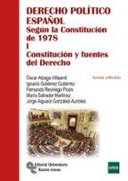 derecho politico español: segun la constitucion de 1978 (tomo i: constitucion y fuentes del derecho) (6ª ed.)-9788499612355