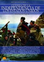 breve historia de la guerra de la independencia de eeuu montserrat huguet 9788499678955