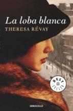 la loba blanca-theresa revay-9788499893655