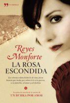 la rosa escondida (ebook) reyes monforte 9788499983455