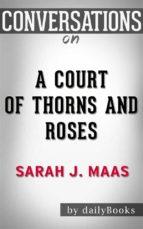 a court of thorns and roses: a novel by sarah j. maas| conversation starters (ebook)-sarah j. maas-9788826448855