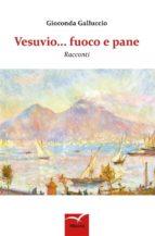 vesuvio... fuoco e pane (ebook) 9788856785555