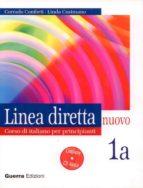 linea diretta nuovo: corso di italiano per principianti 1a (inclu ye cd rom) corrado conforti linda cusimano 9788877157355