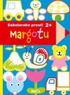 El libro de Eskolarako prest! - margotu (2 urte) autor VV.AA. TXT!