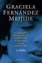 historia íntima de los derechos humanos en la argentina (ebook)-graciela fernandez meijide-9789500743655