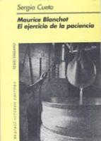 maurice blanchot: el ejercicio de la paciencia sergio cueto 9789508450555