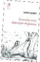como los ricos destruyen el planeta-herve kempf-9789875990555
