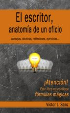 el escritor, anatomía de un oficio (ebook)-victor j. sanz-cdlap00005055