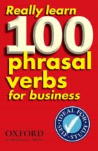 really learn 100 phrasal verbs business 9780194316965