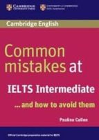 common mistakes at ielts ... and how to avoid them (intermediate) pauline cullen 9780521692465
