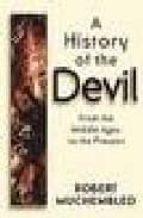 a history of the devil: from the middle ages to the present robert muchembled 9780745628165