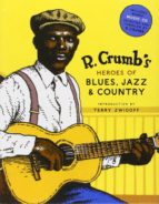 r. crumb s heroes of blues, jazz, and country-robert crumb-9780810930865