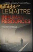 inhuman resources pierre lemaitre 9780857053565