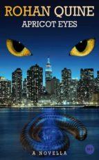 apricot eyes (ebook)-rohan quine-9780957441965