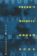 freud's wishful dream book (ebook) alexander welsh 9781400821365