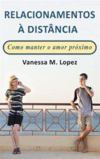 relacionamentos à distância: como manter o amor próximo (ebook) 9781507135365