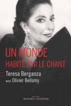 un monde habite par le chant-teresa berganza-olivier bellamy-9782283026465