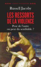 LES RESSORTS DE LA VIOLENCE