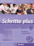 schritte plus 06. kursbuch + arbeitsbuch mit audio cd zum arbeitsbuch: deutsch als fremdsprache 9783190119165