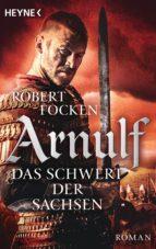 arnulf - das schwert der sachsen (ebook)-robert focken-9783641214265