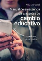 manual de emergencia para agentes de cambio educativo (ebook)-raul gonzalez-9786070093265