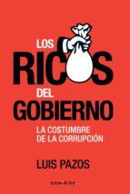 los ricos del gobierno (ebook)-luis pazos-9786070710865