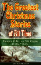 the greatest christmas stories of all time - premium collection: 90+ classics in one volume (illustrated) (ebook)-louisa may alcott-9788026848165