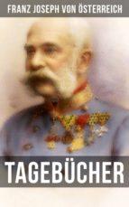 tagebücher von kaiser franz josef (ebook)-franz joseph von österreich-9788027217465