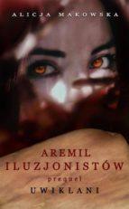 aremil iluzjonistów: uwik?ani (ebook)-9788378598565