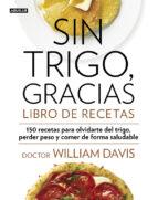 sin trigo, gracias. libro de recetas william davis 9788403014565