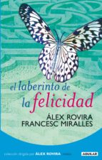(pe) el laberinto de la felicidad-francesc miralles-alex rovira-9788403098565