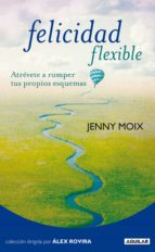 felicidad flexible (ebook) jenny moix 9788403131965
