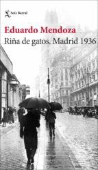 riña de gatos. madrid 1936 (ebook) eduardo mendoza 9788408099765