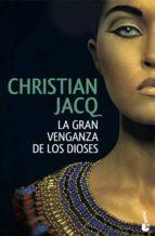 la gran venganza de los dioses christian jacq 9788408146865