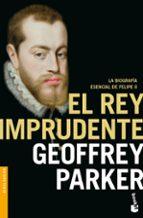 el rey imprudente-geoffrey parker-9788408176565