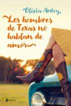 los hombres de texas no hablan de amor (ebook)-olivia ardey-9788408205265