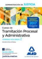 cuerpo de tramitacion procesal y administrativa (promocion interna) de la administracion de justicia: temario (vol. 2)-9788414209165