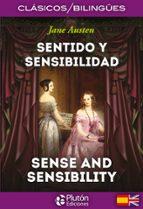 SENTIDO Y SENSIBILIDAD / SENSE AND SENSIBILITY (ED. BILINGÜE)