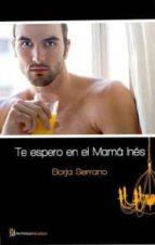 te espero en mamá inés (ebook)-antonio alberto moneo francia-9788415294665