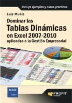 dominar las tablas dinámicas en excel 2007-2010 aplicadas a la gestión empresarial (ebook)-luis muñiz-9788415330165