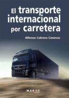 transporte internacional por carretera-alfonso cabrera cánovas-9788415340065