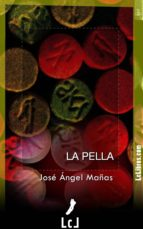 la pella (ebook)-jose angel mañas-9788415414865