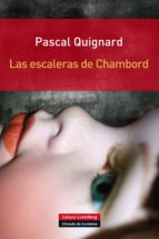 las escaleras de chambord-pascal quignard-9788415472865