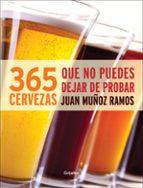 365 cervezas que no puedes dejar de probar juan muñoz ramos 9788415989165