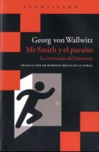 mr smith y el paraíso georg von wallwitz 9788416011865